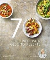 Gesundheits-Doc Dr. med. Anne Fleck: Die 70 einfachsten Gesund-Rezepte