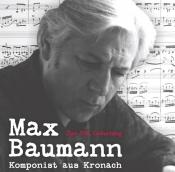 Max Baumann - Zum 100 Geburtstag