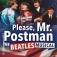 Please, Mr. Postman-The Beatles Musical