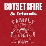 Boysetsfire presents Family First Festival