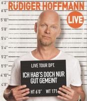 """Rüdiger Hoffmann"""" Ich hab`s doch nur gut gemeint"""""""