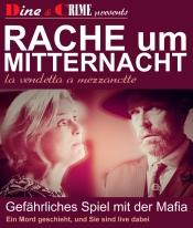 "Dine & Crime: ""Rache um Mitternacht - La vendetta a mezzanotte """