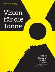 Bernward Janzing – Wie der Kampf gegen die Atomkraft unsere Gesellschaft verändert hat