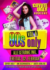 90s only Vol. 7 - all drinks inkl. - Coyote Ugly Koblenz