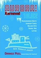 Aurora - Karneval! Mit freeshots und Geschenken!
