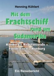 Erlebnisvortrag mit Lesung: Mit dem Frachtschiff rund um Südamerika: Hamburg – Panamakanal
