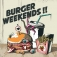 Burger Weekends