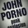 The John Porno Punk Explosion
