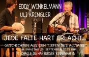 "Eddy Winkelmann und Ulli Kringler – ""Jede Falte hart erlacht…"""