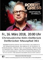 """Robert Griess """"Hauptsache es knallt!"""""""