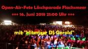 3.Open-Air Party zur Löschparade 2018 Freiwillige Feuerwehr Flachsmeer