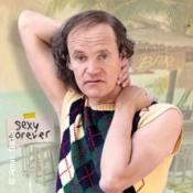 Olaf Schubert & seine Freunde: Sexy forever