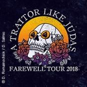 A Traitor Like Judas Farewell Tour 2018