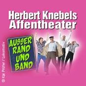 Herbert Knebels Affentheater Vorpremiere Außer Rand und Band