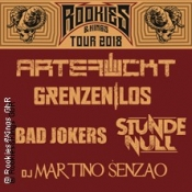 Rookies & Kings Tour: Artefuckt,stunde Null,bad Jokers,grenzenlos,martino Senzao