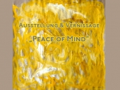 "Ausstellung: ""Peace of mind"""