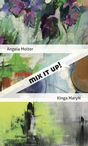 Mix It Up ! Kinga Maryn / Angela Molter