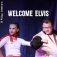 Welcome Elvis