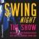 Swing Night - The Show: Die größten Hits der legendären Swing-Ära