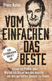 """Lesung mit Franz Keller """"Vom Einfachen das Beste"""""""