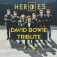 Heroes – David Bowie Tribute