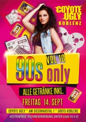90s only Vol 10 - all drinks inkl. - Coyote Ugly Koblenz