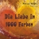 Die Liebe in 1000 Farben (Lesung, Musik, Vernissage)