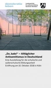 """Ausstellung: """"Du Jude!"""" - Alltäglicher Antisemitismus in Deutschland"""