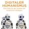 Digitaler Humanismus. Eine Ethik für das Zeitalter der künstlichen Intelligenz