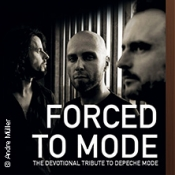 Forced To Mode - The Devotional Live tribute to Depeche Mode