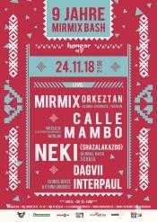 9 Jahre Mirmix Bash Mit Mirmix Orkeztan, Calle Mambo, Neki (Live-set) & Djs