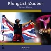 KlangLichtZauber Mittweida - Queen Klassik