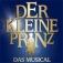 Der kleine Prinz - Das Musical von Deborah Sasson & Jochen Sautter