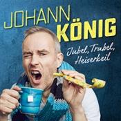 Johann König: Jubel, Trubel, Heiserkeit