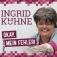 Ingrid Kühne: Okay, mein Fehler!
