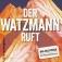Der Watzmann ruft! - Die Neuinszenierung