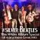 The Silver Beatles - Beatles Tribute Konzert