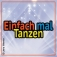 Einfach mal Tanzen - Club Edition - Best of 80er 90er Schlager