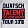 Quatsch Talent The Most Wanted - Tour 2019