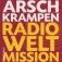 Die Arschkrampen: Radio Weltmission - Ein Live-Hörspiel