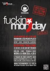 Fuckin' Monday - Jeden Montag In Der Roonburg In Köln!