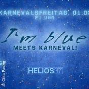 Im blue meets Karneval 18 Helios 1.3.