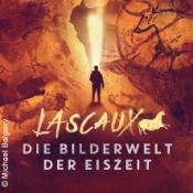 Lascaux - Die Bilderwelt Der Eiszeit