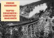 Sonderausstellung: Eisenbahn zwischen Triptis, Ziegenrück, Lobenstein und Marxgrün