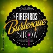 The Firebirds Burlesque Show