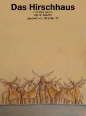 Gastspiel: Das Hirschhaus