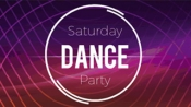 Saturday DANCE Party