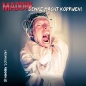 Maddin Schneider: Denke macht Koppweh