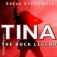 Tina The Rock Legend