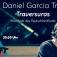 """Daniel García Trio """"Traversuras"""" // Mitschnitt des Deutschlandfunks"""